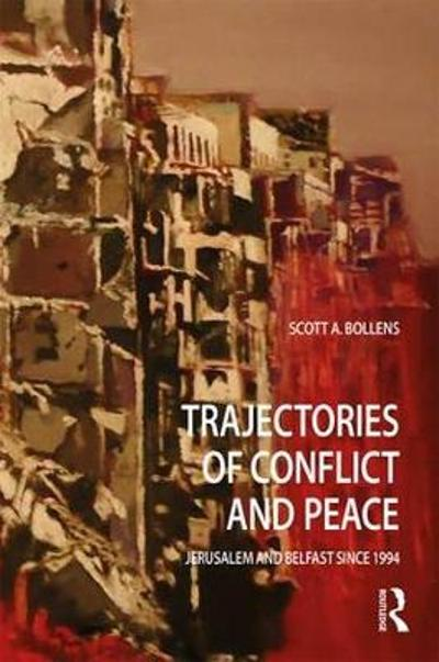 Trajectories of Conflict and Peace - Scott A. Bollens