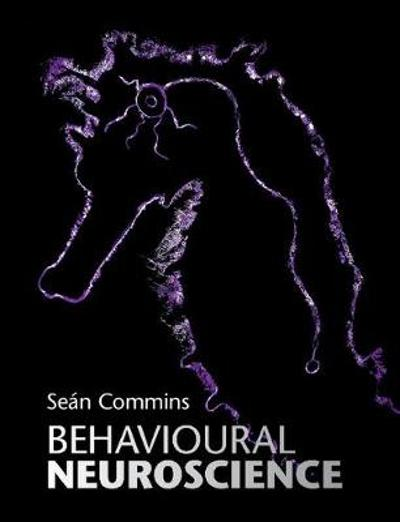Behavioural Neuroscience - Sean Commins