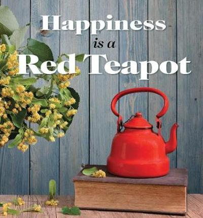 Happiness is a Red Teapot - Anouska Jones