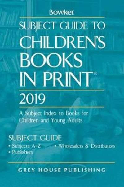 Subject Guide to Children's Books In Print, 2019 - RR Bowker