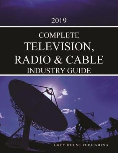 Complete Television, Radio & Cable Industry Directory, 2019 - Laura Mars