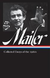 Norman Mailer: Collected Essays Of The 1960s (loa #306) - Norman Mailer  J. Michael Lennon