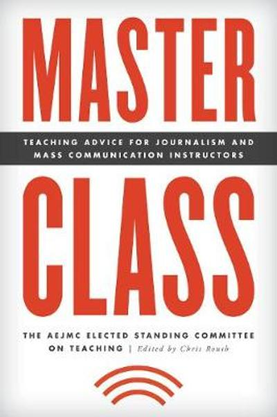 Master Class - The AEJMC Elected Standing Committee on Teaching