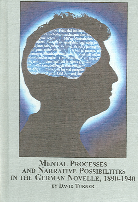 Mental Processes and Narrative Possibilities in the German Novelle 1890-1940 - David Turner