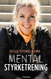 Mental styrketrening - Cecilie Ystenes Myhre