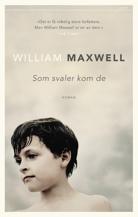 Som svaler kom de - William Maxwell
