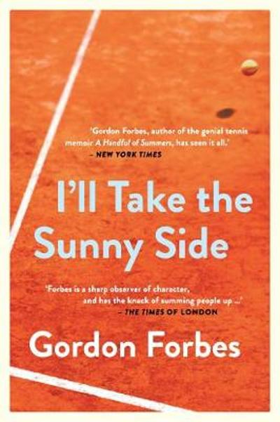 I'll take the sunny side - Gordon Forbes