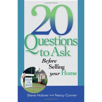 20 Questions to Ask When Buying and Selling a House - Steve Holzner