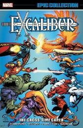 Excalibur Epic Collection: The Cross-time Caper - Chris Claremont Michael Higgins Terry Austin