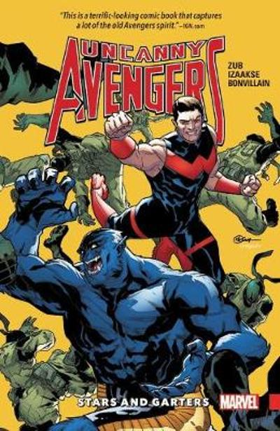 Uncanny Avengers: Unity Vol. 5 - Stars And Garters - Jim Zub