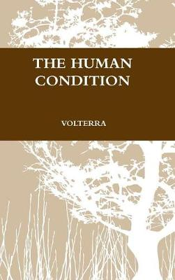The Human Condition - Volterra