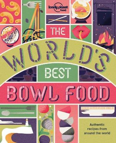 The World's Best Bowl Food - Lonely Planet