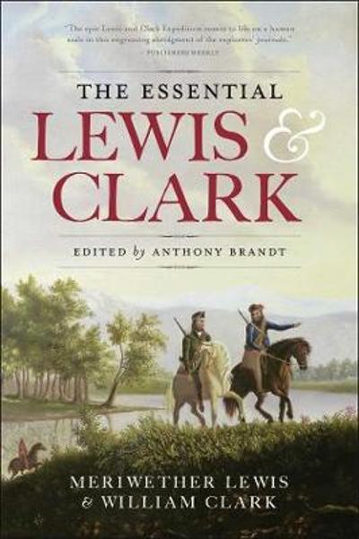 The Essential Lewis & Clark - Meriwether Lewis