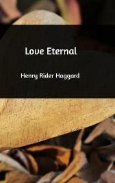 Love Eternal - Sir H Rider Haggard
