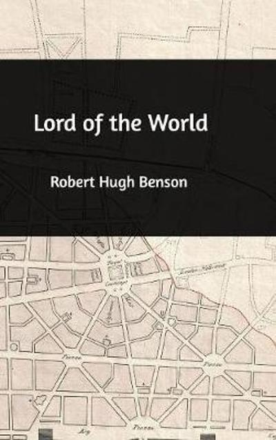 Lord of the World - Msgr Robert Hugh Benson