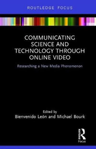 Communicating Science and Technology Through Online Video - Bienvenido Leon