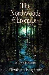 The Northwoods Chronicles - Elizabeth Engstrom Alan M Clark