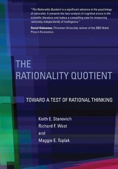 The Rationality Quotient - Keith E. Stanovich