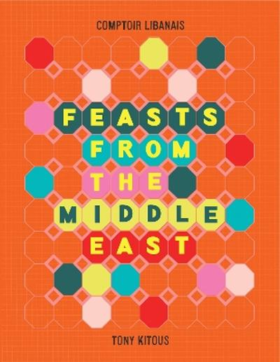 Feasts From the Middle East - Tony Kitous