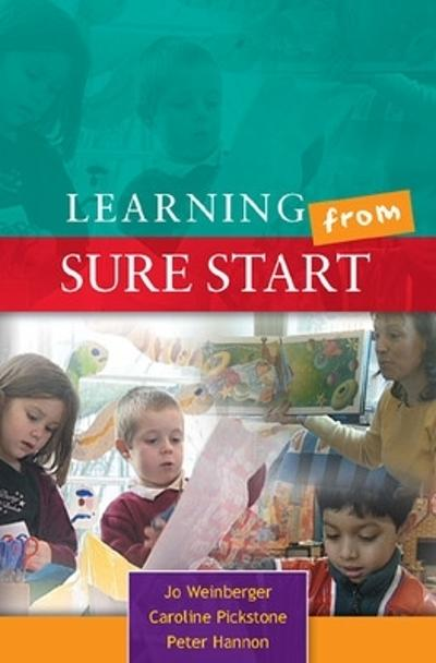 Learning from Sure Start: Working with Young Children and their Families - Jo Weinberger