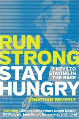 Run Strong, Stay Hungry - Jonathan Beverly