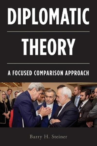 Diplomatic Theory - Barry H. Steiner