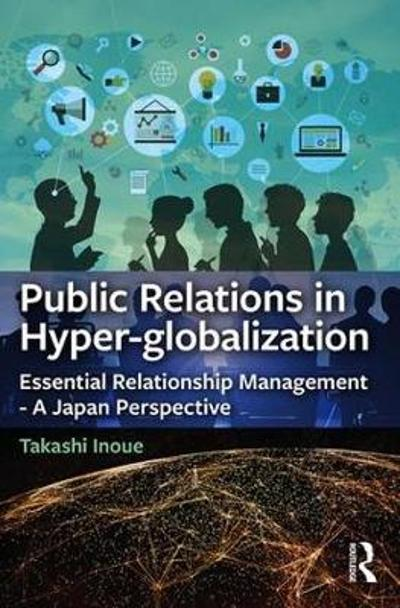 Public Relations in Hyper-globalization - Takashi Inoue