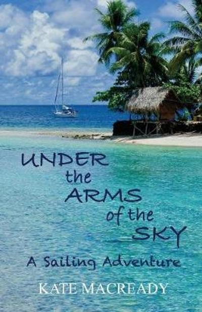 Under the Arms of the Sky - Kate Macready