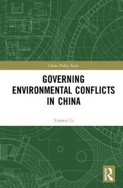 Governing Environmental Conflicts in China - Yanwei Li