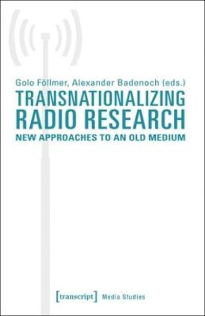 Transnationalizing Radio Research - Alexander Badenoch