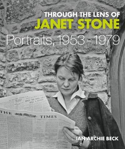 Through the Lens of Janet Stone - Ian Archie Beck