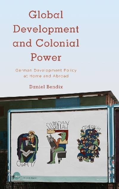 Global Development and Colonial Power - Daniel Bendix