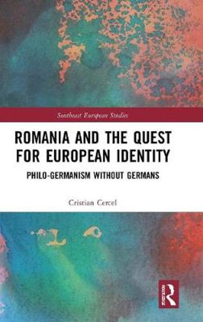Romania and the Quest for European Identity - Cristian Cercel