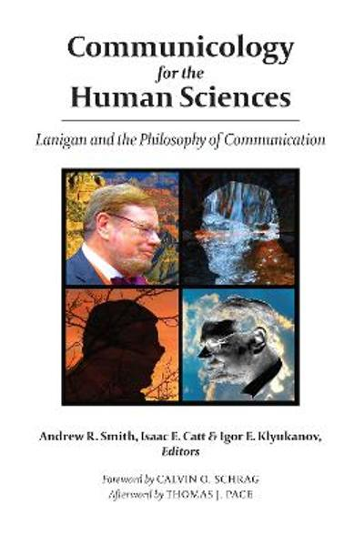 Communicology for the Human Sciences - Andrew R. Smith