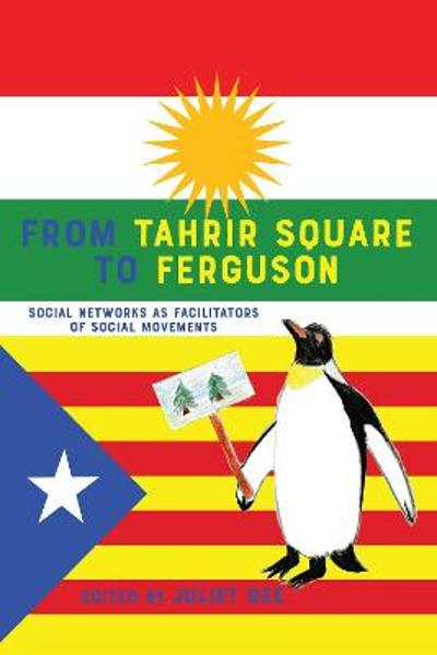 From Tahrir Square to Ferguson - Juliet Dee