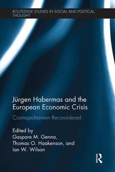 Jurgen Habermas and the European Economic Crisis - Gaspare M. Genna