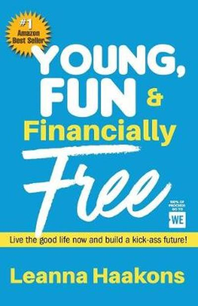 Young, Fun & Financially Free - Leanna Haakons