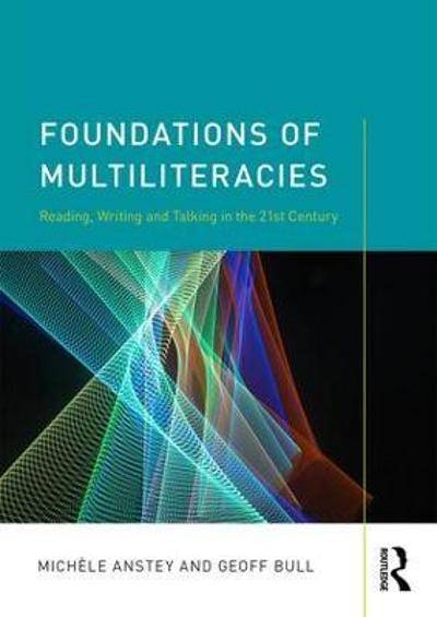 Foundations of Multiliteracies - Michele Anstey
