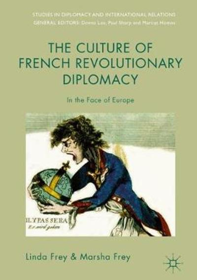 The Culture of French Revolutionary Diplomacy - Linda Frey