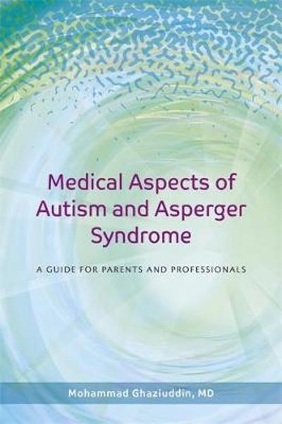 Medical Aspects of Autism and Asperger Syndrome - Mohammad Ghaziuddin