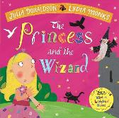 The Princess and the Wizard - Julia Donaldson  Lydia Monks