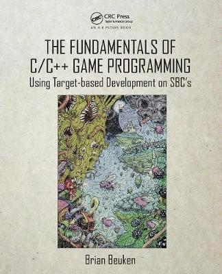 The Fundamentals of C/C++ Game Programming - Brian Beuken