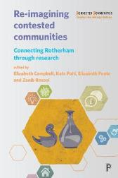 Re-imagining Contested Communities - Elizabeth Campbell Kate Pahl Elizabeth Pente Zanib Rasool Robert Rutherfoord Steve Pool Paul Ward