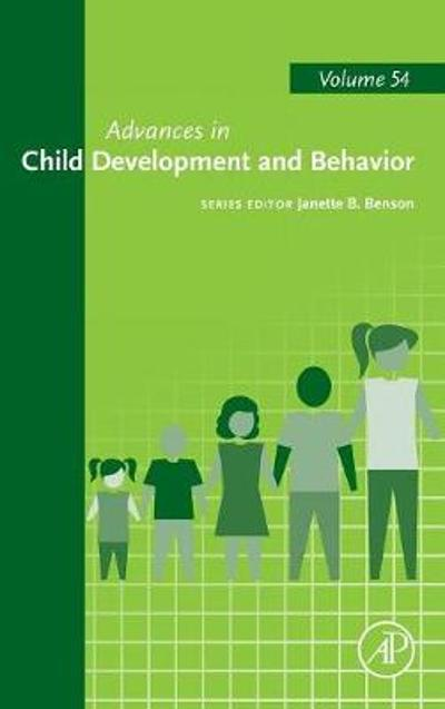 Advances in Child Development and Behavior - Janette B. Benson
