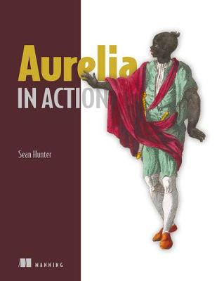 Aurelia in Action - Sean Hunter