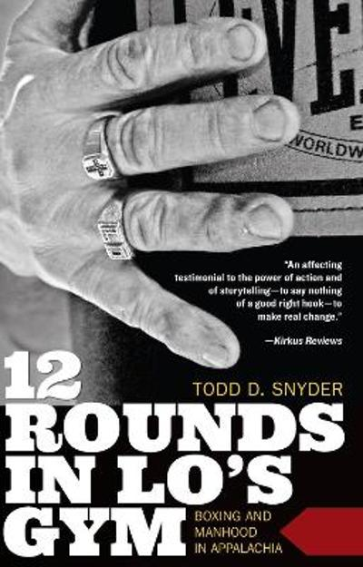 12 Rounds in Lo's Gym - Todd D. Snyder