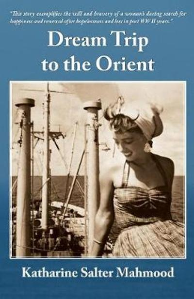 Dream Trip to the Orient - Katharine Mahmood