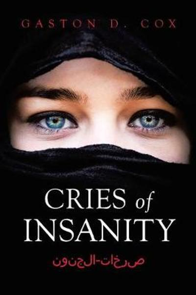 Cries of Insanity  1589; 1585; 1582; 1575; 1578;- 1575; 1604; 1580; 1606; 1608; 1606; - Gaston D Cox