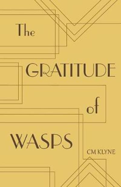 The Gratitude of Wasps - CM Klyne