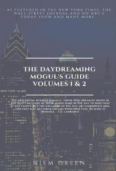 The Daydreaming Mogul's Guide Volume 1 and 2 - Niem Green
